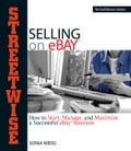 Streetwise Selling on Ebay: How to Start, Manage, and Maximize a Successful Ebay Business - Weiss, Sonia