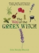 Way Of The Green Witch - Arin Murphy-Hiscock