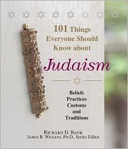 101 Things Everyone Should Know About Judaism: Beliefs, Practices, Customs, And Traditions (PagePerfect NOOK Book) - Richard D. Bank