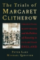 Trials of Margaret Clitherow - Peter Lake;  Michael Questier