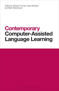 Contemporary Computer-Assisted Language Learning - Michael Thomas