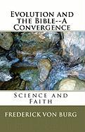 Evolution and the Bible-A Convergence