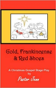 Gold, Frankincense and Red Shoes