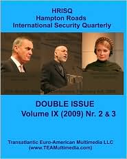 Hampton Roads International Security Quarterly: Vol. IX, Nr. 2 / Nr. 3 (Spring / Summer 2009)