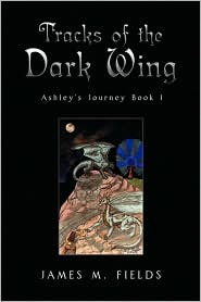 Tracks Of The Dark Wing - James Fields