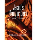 Jacob's Roughriders - Horace E Wooten