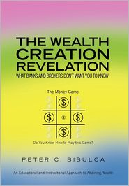 The Wealth Creation Revelation - Peter C. Bisulca