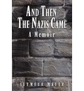 And Then the Nazis Came - Seymour Mayer