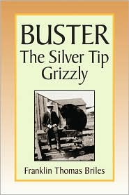 Buster, The Silver Tip Grizzly - Franklin Thomas Briles