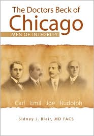 The Doctors Beck Of Chicago - Sidney J. Md Facs Blair