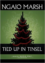 Tied Up in Tinsel (Roderick Alleyn Series) - Ngaio Marsh, Read by Nadia May