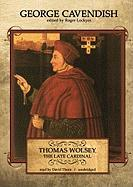 Thomas Wolsey, the Late Cardinal