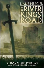 The River Kings' Road (Ithelas Series #1) - Liane Merciel