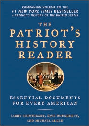 The Patriot's History Reader: Essential Documents for Every American - Larry Schweikart