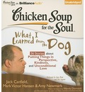 Chicken Soup for the Soul: What I Learned from the Dog - Jack Canfield
