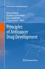 Principles of Anticancer Drug Development - Elizabeth Garrett-Mayer; Manuel Hidalgo; S. Gail Eckhardt; Neil J. Clendeninn