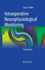 Intraoperative Neurophysiological Monitoring - Aage R. Møller