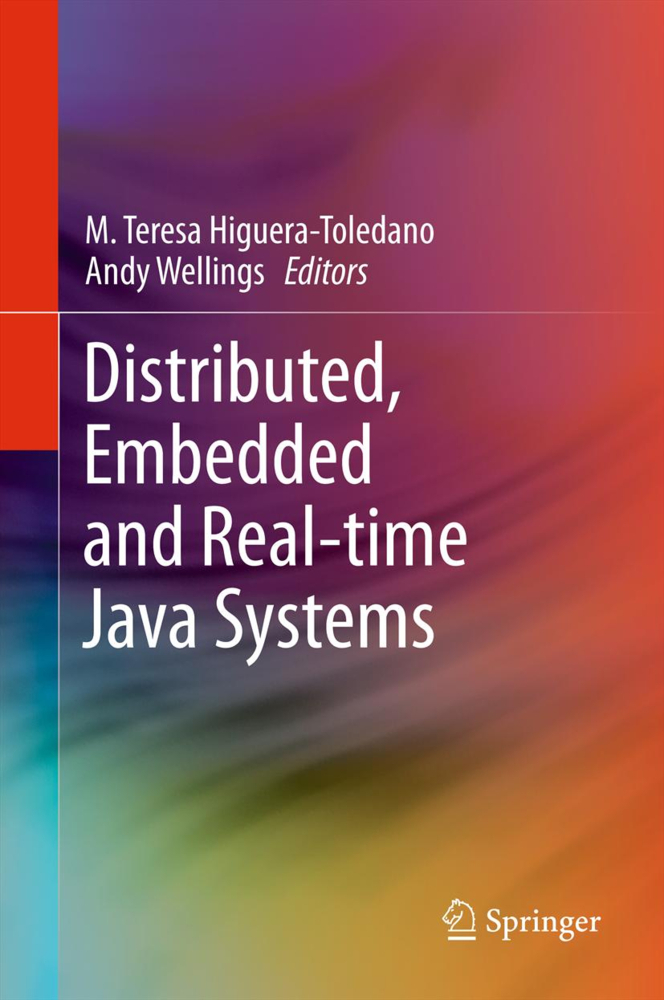 Distributed, Embedded and Real-time Java Systems als Buch von - Springer-Verlag GmbH