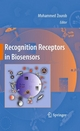 Recognition Receptors in Biosensors - Mohammed Zourob;  Mohammed Zourob;  Souna Elwary;  Ali Khademhosseini