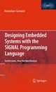 Designing Embedded Systems with the SIGNAL Programming Language - Abdoulaye Gamatié