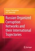 Russian Organized Corruption Networks and their International Trajectories - M.R. Haberfeld, Serguei Cheloukhine