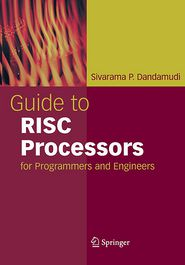 Guide to RISC Processors: for Programmers and Engineers - Sivarama P. Dandamudi