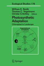 Photosynthetic Adaptation - William K Smith (editor), Thomas C. Vogelmann (editor), Christa Critchley (editor)