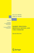 Chung, Kai Lai;Walsh, John B.: Markov Processes, Brownian Motion, and Time Symmetry