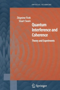 Quantum Interference and Coherence: Theory and Experiments - Zbigniew Ficek