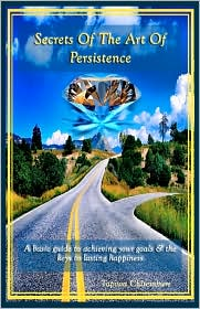 Secrets Of The Art Of Persistence - Tapiwa Chitembure