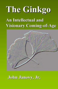 The Ginkgo: An Intellectual and Visionary Coming-of-Age - John Janovy