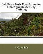 Building a Basic Foundation for Search and Rescue Dog Training