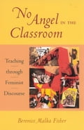 No Angel in the Classroom - Berenice Malka Fisher