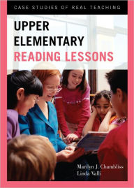 Upper Elementary Reading Lessons: Case Studies of Real Teaching - Marilyn J. Chambliss