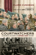 Courtwatchers - Chief Justice John Roberts, Clare Cushman