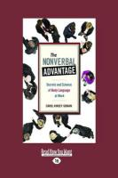 The Nonverbal Advantage: Secrets and Science of Body Language at Work (Easyread Large Edition)