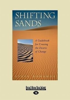 Shifting Sands: A Guidebook for Crossing the Deserts of Change (Easyread Large Edition) - Donahue, Steve