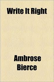 Write It Right - Ambrose Bierce