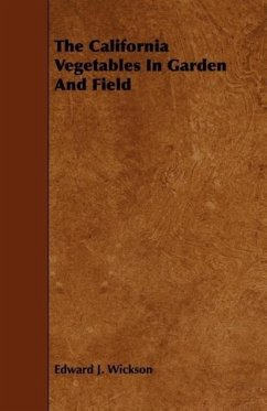The California Vegetables in Garden and Field - Wickson, Edward J.