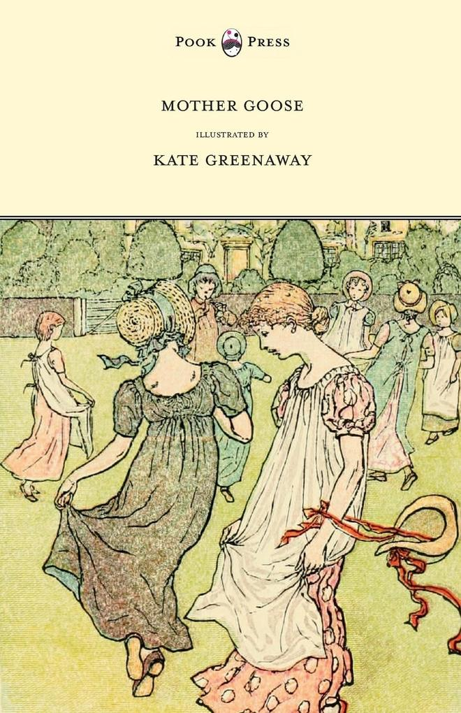 Mother Goose or the Old Nursery Rhymes - Illustrated by Kate Greenaway als Buch von - Pook Press
