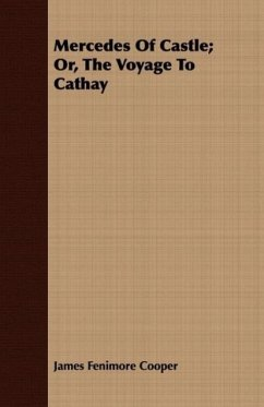 Mercedes of Castle Or, the Voyage to Cathay - Cooper, James Fenimore