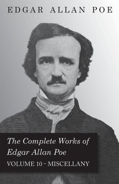The Complete Works of Edgar Allan Poe Miscellany - Vol. 10 - Poe, Edgar Allan