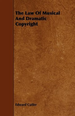 The Law Of Musical And Dramatic Copyright - Cutler, Edward