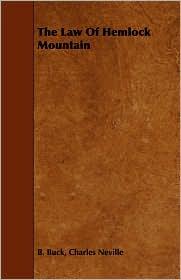The Law of Hemlock Mountain - Charles Neville B. Buck