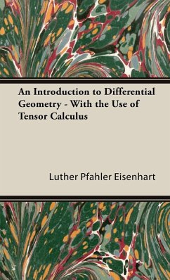 An Introduction to Differential Geometry - With the Use of Tensor Calculus - Eisenhart, Luther Pfahler