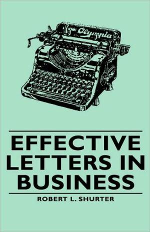 Effective Letters In Business - Robert L. Shurter