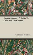 Hermer, Consuelo: Havana Manana - A Guide to Cuba and the Cubans