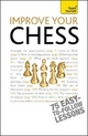 Improve Your Chess: Teach Yourself - William Hartson
