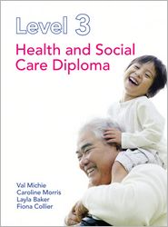 Level 3 Health and Social Care Diploma. by Caroline Morris, Val Michie - Caroline Morris