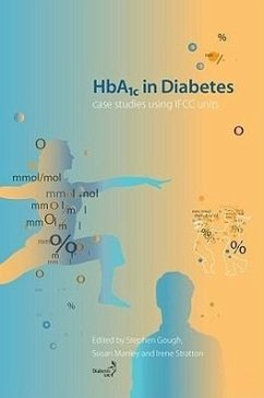 HbA1c in Diabetes: Case Studies Using IFCC Units - Herausgeber: Gough, Stephen Stratton, Irene Manley, Susan